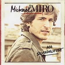 Mickael Miro - Ma scandaleuse