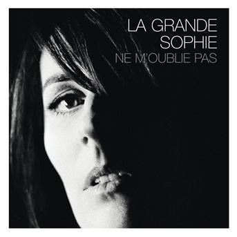 La Grande Sophie - Ne m'oublie pas